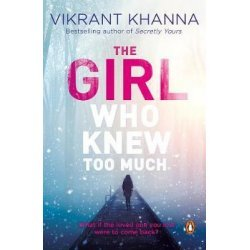 The Girl Who Knew Too Much - What if the Loved One You Lost Were to Come Back?