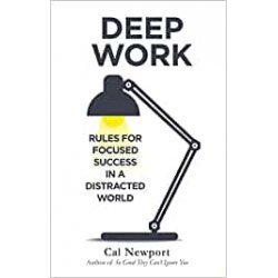 Deep Work: Rules for Focused Success in a Distracted World-