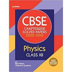 CBSE Physics Chapterwise Solved Papers Class 12 2020-2010 for 2021 Exam-