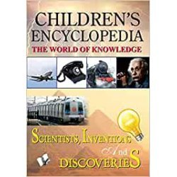 Children's Encyclopedia - Scientists, Inventions And Discoveries: The World of Knowledge-
